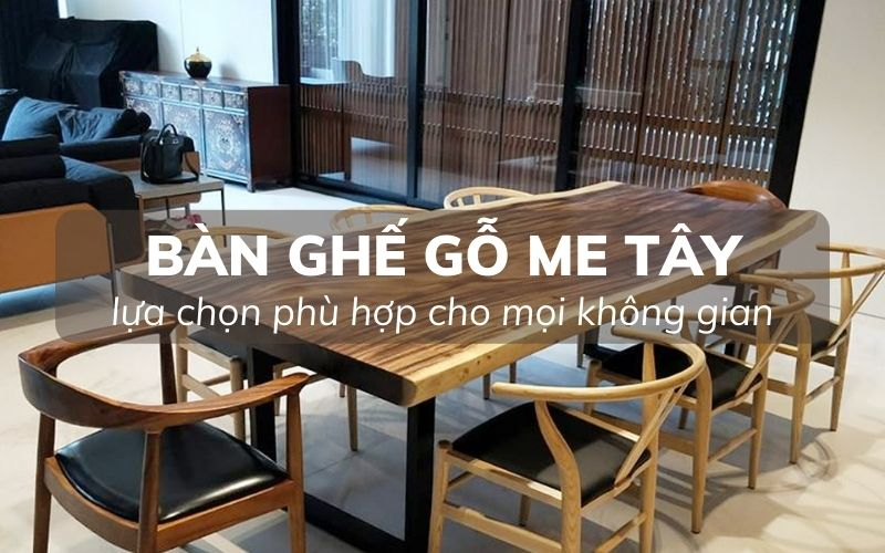 Mẫu bàn ghế gỗ me tây bán chạy, phù hợp với nhiều không gian
