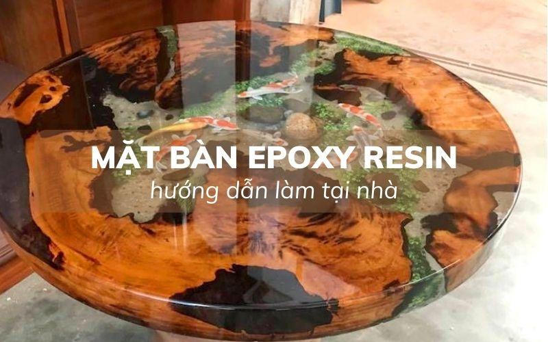 Hướng dẫn làm mặt bàn epoxy resin