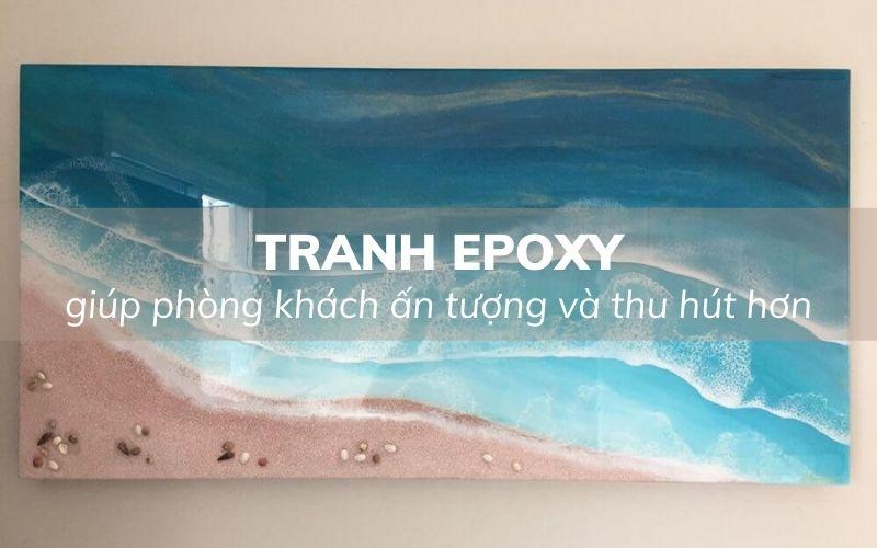 Mẫu tranh epoxy giúp phòng khách trở nên ấn tượng hơn